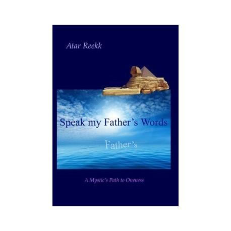 Speak my father´s Words